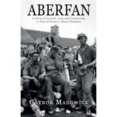 Aberfan: A Story Of Survival, Love And Community In One Of Britan's Worst Disas de Gaynor Madgwick