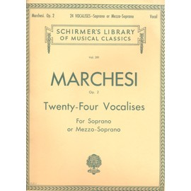 Marchesi opus 2 et twenty four vocalises for soprano or mezzo-soprano
