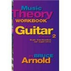 Music Theory Workbook for Guitar: Scale Construction VOL 2 (Couverture à spirales) de Bruce E. Arnold (Auteur)