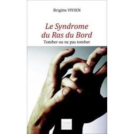 LE SYNDROME DU RAS DU BORD - TOMBER OU NE PAS TOMBER - Brigitte Vivien