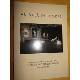 AU DELA DU CORPS CENTRE CULTUREL JACQUES PREVERT 2001 CATALOGUE EXPOSITION FRAC LIMOUSIN, occasion