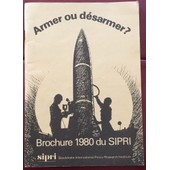 Armer Ou Desarmer Brochure 1980 Du Sipri Stockholm International Peace Research Insitute de SIPRI STOCKHOLM INTERNATIONAL PEACE RESEARCH INSITUTE