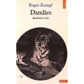 Dandies - Baudelaire Et Cie de Roger Kempf