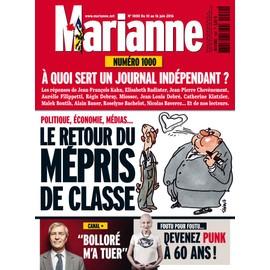 Marianne N�1000: A Quoi Sert Un Journal Ind�pendant ? Le Retour Du M�pris De Classe -Bollor� M'a Tu�