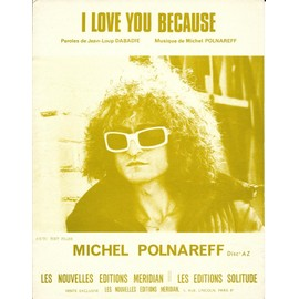 I LOVE YOU BECAUSE Michel Polnareff