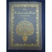 Les Parfums Et Les Fards � Travers Les �ges, Illustrations De L�on Carr� de octave uzanne