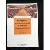 Entreprises Et Entrepreneurs Du Xviii� Si�cle Au D�but Du Xx� Si�cle de Patrick Verley