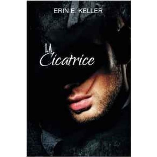 9791094809532 - Erin E. Keller: La Cicatrice - Livre
