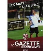 La Gazette Saint Symphorien Fc Metz Vs Lille Losc Championnat France Ligue 1 Philippe Hinschberger