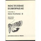 Noctuidae Europaeae Volume 2 Noctuinae Ii de FIBIGER MICHAEL