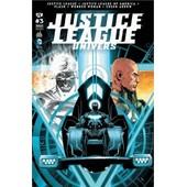 Justice League + Justice League Of America + Flash + Wonder Woman + Green Arrow : Justice League Univers N� 3 ( Mai 2016 ) de geoff johns & jason fabok / collectif
