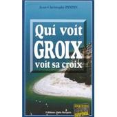 Qui Voit Groix Voit Sa Croix de Jean-Christophe Pinpin