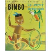 Un Petit Livre D'argent # 366 : Bimbo, Le Petit Africain de m. lobe ( illlustrations : s. weigel )