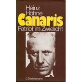 Canaris: Patriot Im Zwielicht de H�hne Heinz