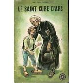Le Saint Cure D'ars : Jean-Baptiste-Marie Vianney - Collection Belles Histoires Et Belles Vies N°39.   de ABBE FALC'HUN CLAUDE  Format Broché