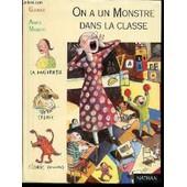 On A Un Monstre Dans La Classe ! - Illustrations De Anais Massini. Collection Pleine Lune N�98. de GUDULE