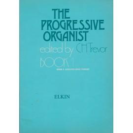 The progressive organist edited by CH Trevor Book 1