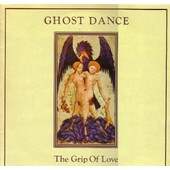 The Grip Of Love - Ghost Dance