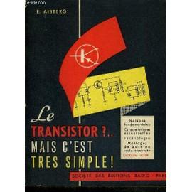 Le Transistor? Mais C'est Tres Simple§