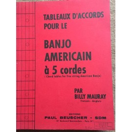 Billy Mauray Tableaux d'accords pour le banjo americain a 5 cordes Chord tables for live string american banjo