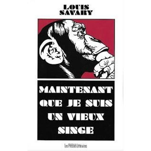 9791031002118 - Savary Louis: Maintenant Que Je Suis Un Vieux Singe - Livre