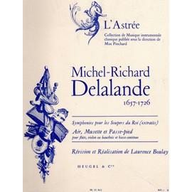 MICHEL RICHARD DELALANDE - SYMPHONIES POUR LES SOUPERS DU ROI EXTRAITS - AIR MUSETTE et PASSE PIED pour FLUTE VIOLON ou HAUTBOIS et BASSE CONTINUE