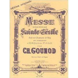 messe solennelle sainte cécile pour soli et choeurs à 4 voix avec accompagnement d'orgue ou piano