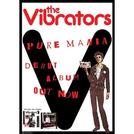 The Vibrators - Pure Mania - AFFICHE / POSTER envoi en tube - 59x84 cm