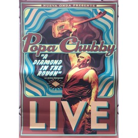Popa Chubby - A Diamon in the Rough - AFFICHE / POSTER envoi en tube - 40x60 cm