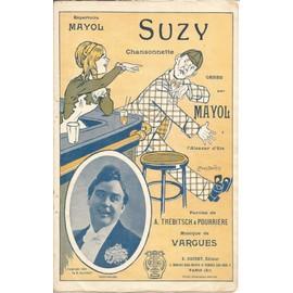 """PARTITION début XXème.REPERTOIRE MAYOL. """"SUZY"""" chansonnette créée par MAYOL à l'Alcazar d'été"""