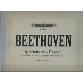 beethoven - quatuors à 4 mains - quartete zu 4 händen - quartets for piano duet. opus 130 et 131