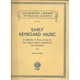 vol. 1559 - early keyboard music. a collection of pieces written for the virginal, spinet, harpsichord and clavichord. vol. i