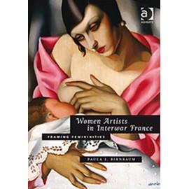 Women Artists in Interwar France: Framing Femininities (Hardcover) - Birnbaum, Paula J.