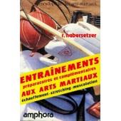 Entrainement Aux Arts Martiaux de Roland Habersetzer