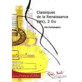 LES CLASSIQUES DE LA RENAISSANCE duos de guitares