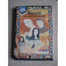 MATHILDE ET LE SECRET DU MEDAILLON - Jean-Claude Manceau