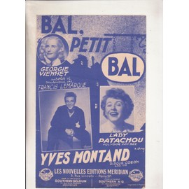 bal, petit bal interprété par Yves Montand, Georgie Viennet ou Lady Patachou