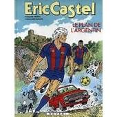 Eric Castel T11 Le Plan De L'argentin de Réding