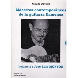 Volume 2 : José Luis Monton - Maestros Contemporaneos de la Guitarra Flamenca