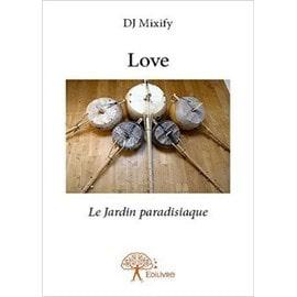 Love ( Le jardin paradisiaque )