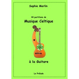 44 partitions de MUSIQUE CELTIQUE  pour la Guitare