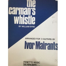 BYRD William The Carman's Whistle arrangement pour 3 Guitares Ivor MAIRANTS