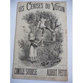 Les Cerises du Voisin Camille Soubise, Albert Petit, Donjean