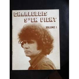 Charlebois s'en vient Volume 1