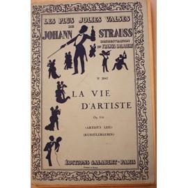 Les plus jolies valses de Johann Strauss La vie d'artiste