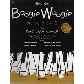 boogie woogie and how to play it. - book two : -chromatic boogie, enchanting boogie, high-low boogie, walking blues boogie, lonely hobo bogie, soup to nuts boogie