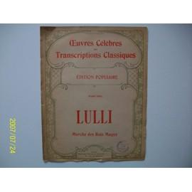 Marche des Rois Mages. Livret N° 1009. Air populaire provençal attribué par erreur à LULLI.