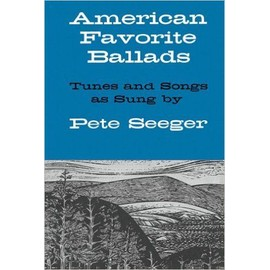 84 American Favorite Ballads - Tunes and Songs As Sung by Pete Seeger
