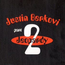 Justin Berkovi ‎– Jeopardy Part 2