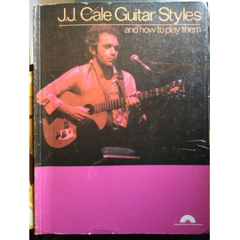 J.J. Cale Guitar Styles and how to play them